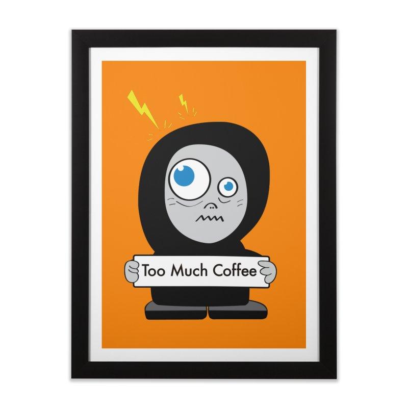 Too Much Coffee Home Framed Fine Art Print by Boriana's Artist Shop
