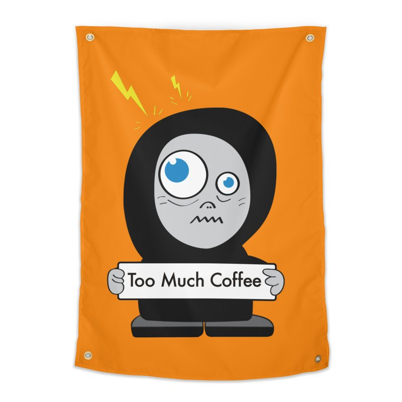 Too Much Coffee Home Tapestry by Boriana's Artist Shop