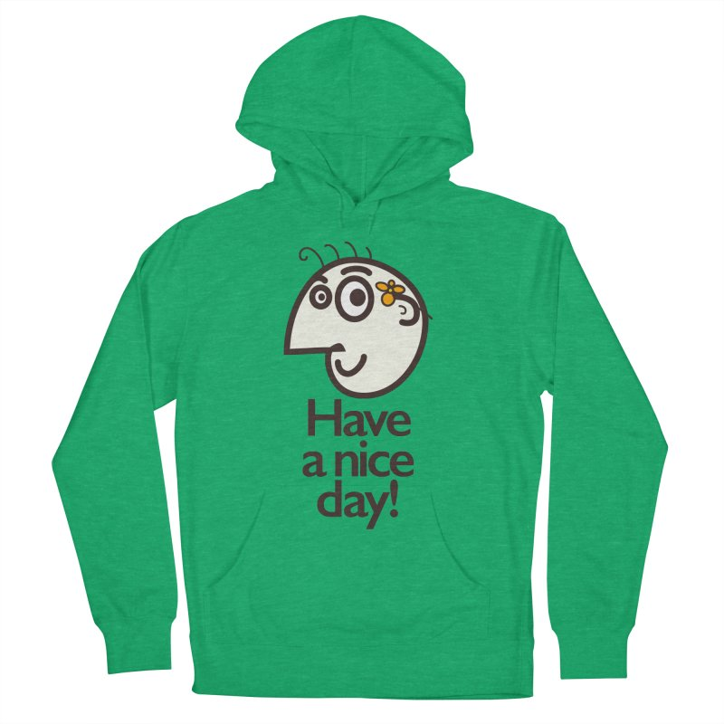 Have A Nice Day Men's Pullover Hoody by Boriana's Artist Shop