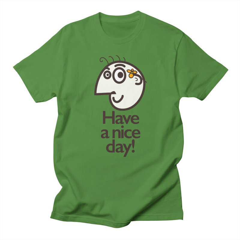 Have A Nice Day Men's T-shirt by Boriana's Artist Shop