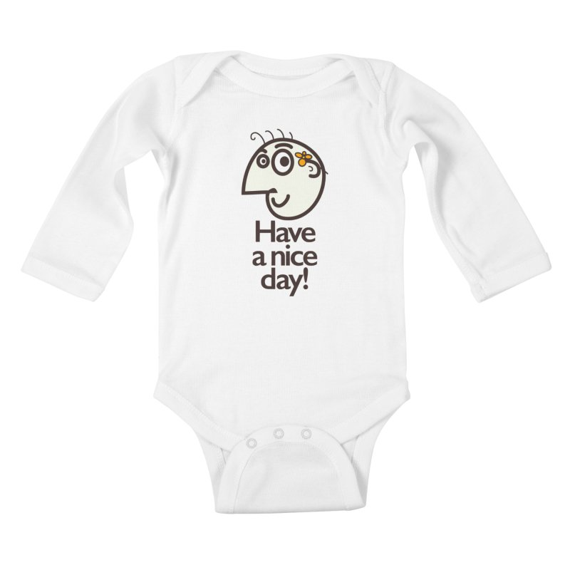 Have A Nice Day Kids Baby Longsleeve Bodysuit by Boriana's Artist Shop