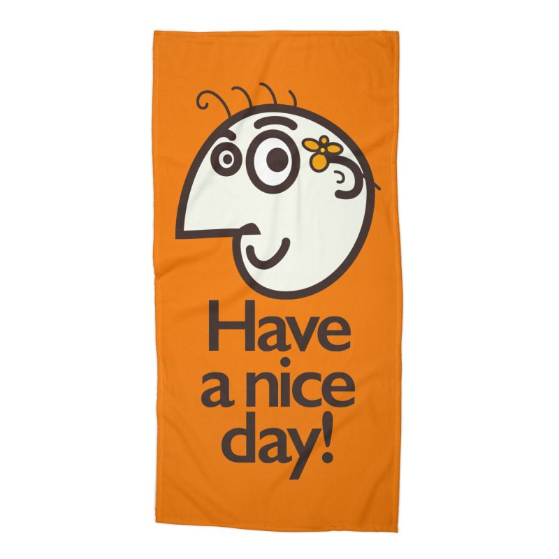 Have A Nice Day Accessories Beach Towel by Boriana's Artist Shop