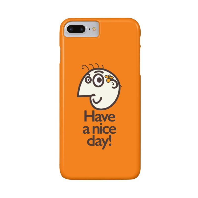 Have A Nice Day Accessories Phone Case by Boriana's Artist Shop