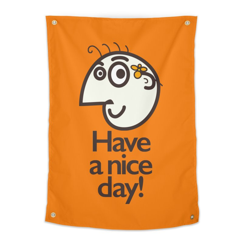 Have A Nice Day Home Tapestry by Boriana's Artist Shop