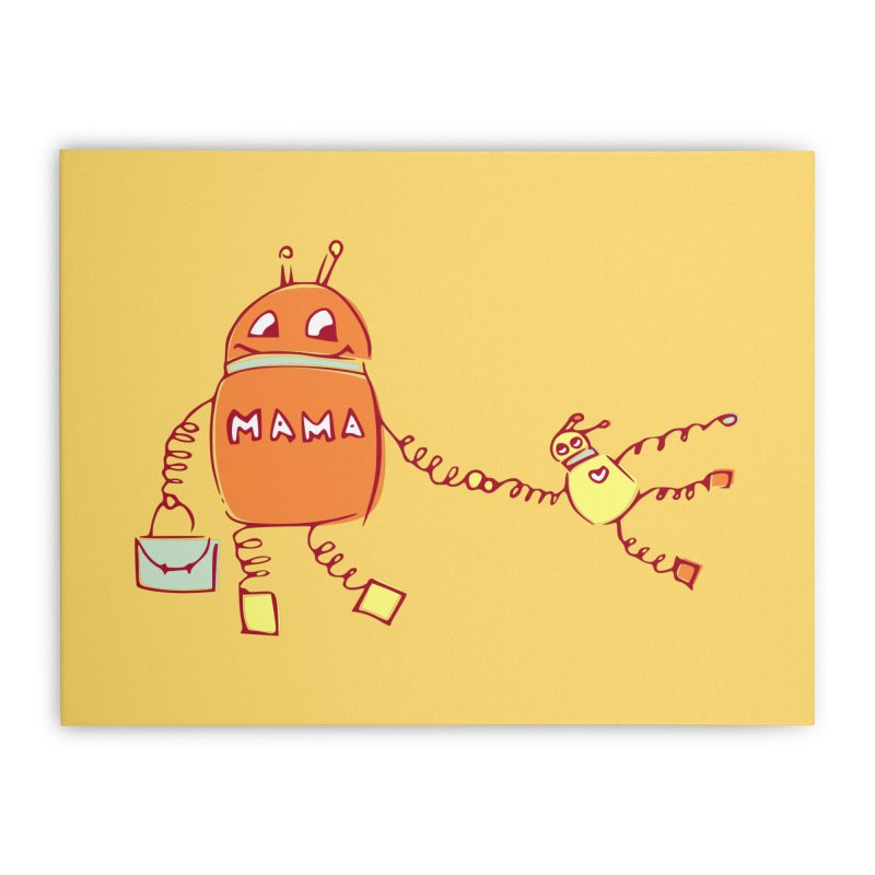 Robomama Home Stretched Canvas by Boriana's Artist Shop