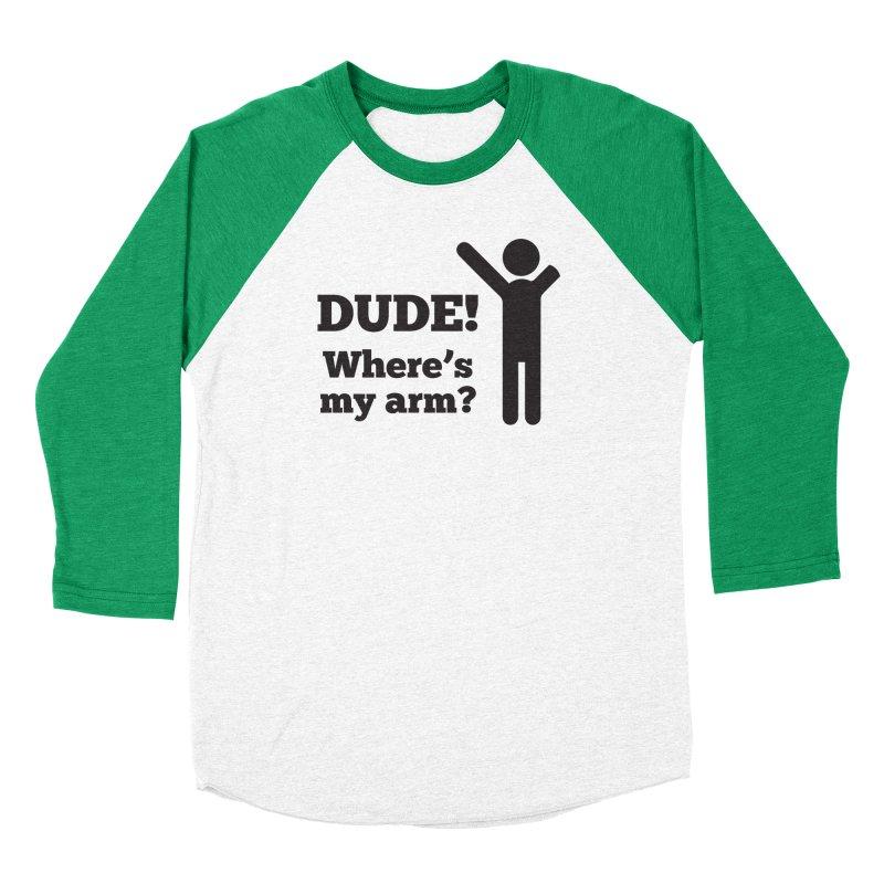 DUDE, WHERE'S MY ARM? Black Men's Longsleeve T-Shirt by bornjustright's Artist Shop