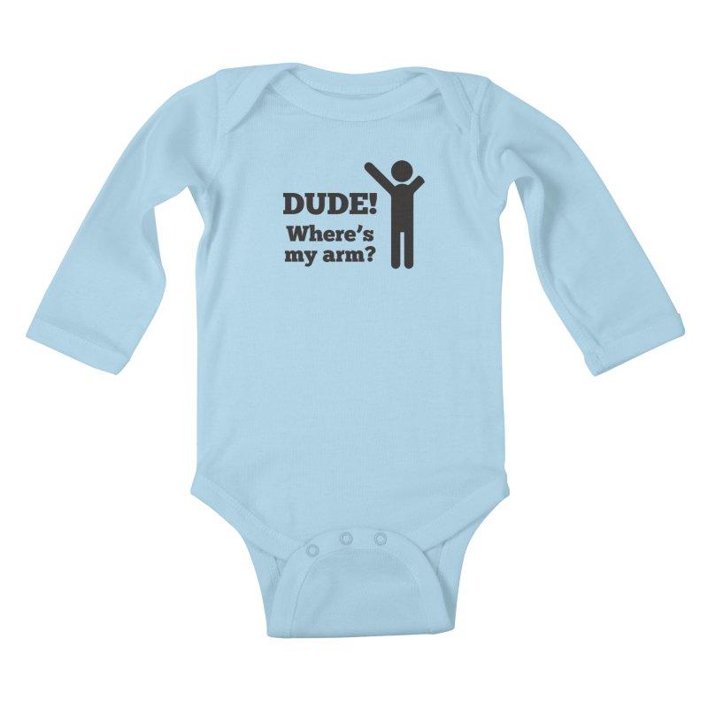 DUDE, WHERE'S MY ARM? Black Kids Baby Longsleeve Bodysuit by bornjustright's Artist Shop