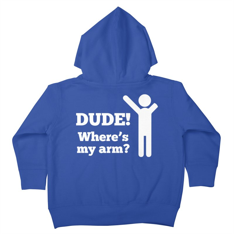 DUDE, WHERE'S MY ARM? White Figure Kids Toddler Zip-Up Hoody by bornjustright's Artist Shop