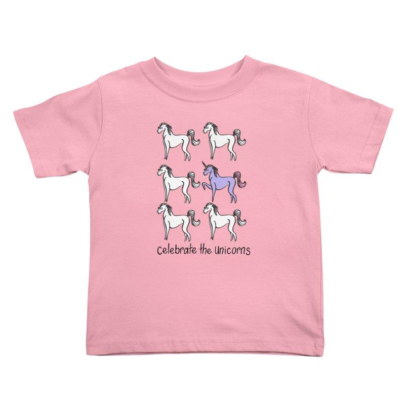 Celebrate the Unicorns Kids Toddler T-Shirt by bornjustright's Artist Shop