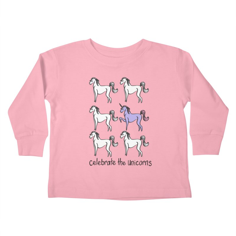 Celebrate the Unicorns Kids Toddler Longsleeve T-Shirt by bornjustright's Artist Shop