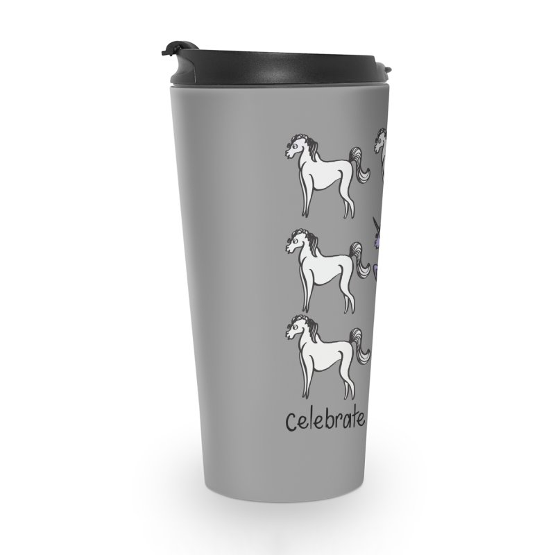 Celebrate the Unicorns Accessories Travel Mug by bornjustright's Artist Shop