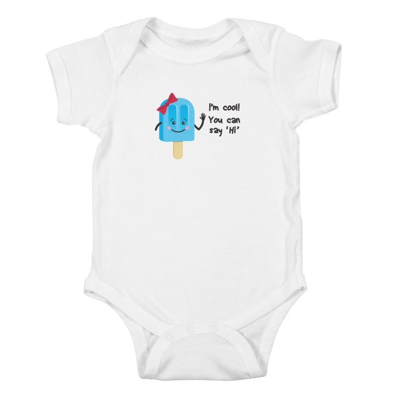 I'm Cool! Kids Baby Bodysuit by bornjustright's Artist Shop