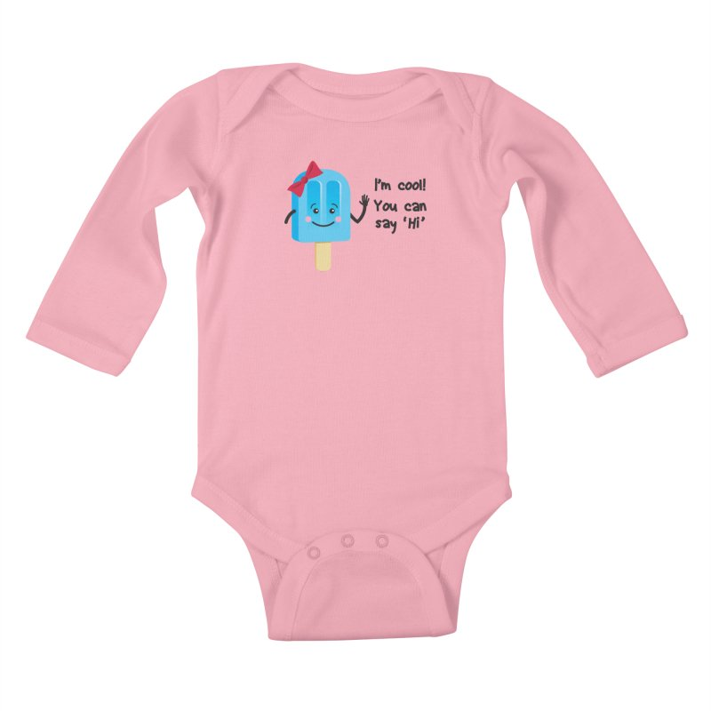I'm Cool! Kids Baby Longsleeve Bodysuit by bornjustright's Artist Shop