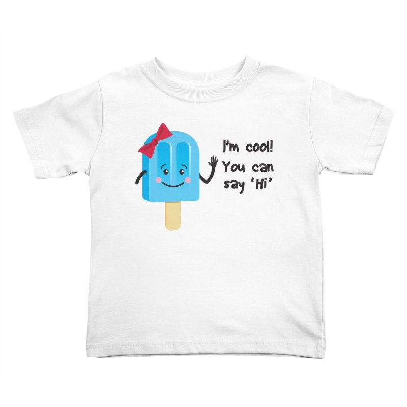 I'm Cool! Kids Toddler T-Shirt by bornjustright's Artist Shop
