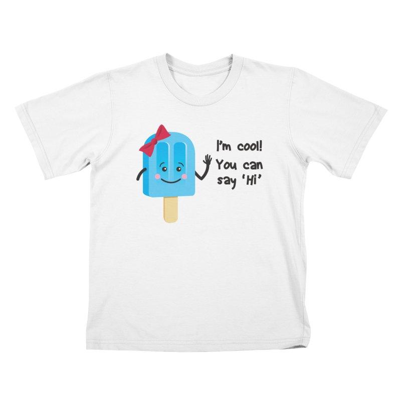 I'm Cool! Kids T-Shirt by bornjustright's Artist Shop