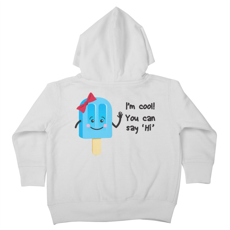 I'm Cool! Kids Toddler Zip-Up Hoody by bornjustright's Artist Shop