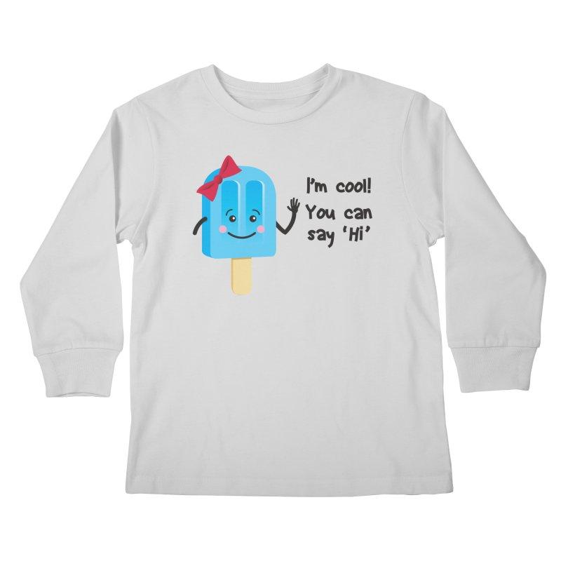 I'm Cool! Kids Longsleeve T-Shirt by bornjustright's Artist Shop