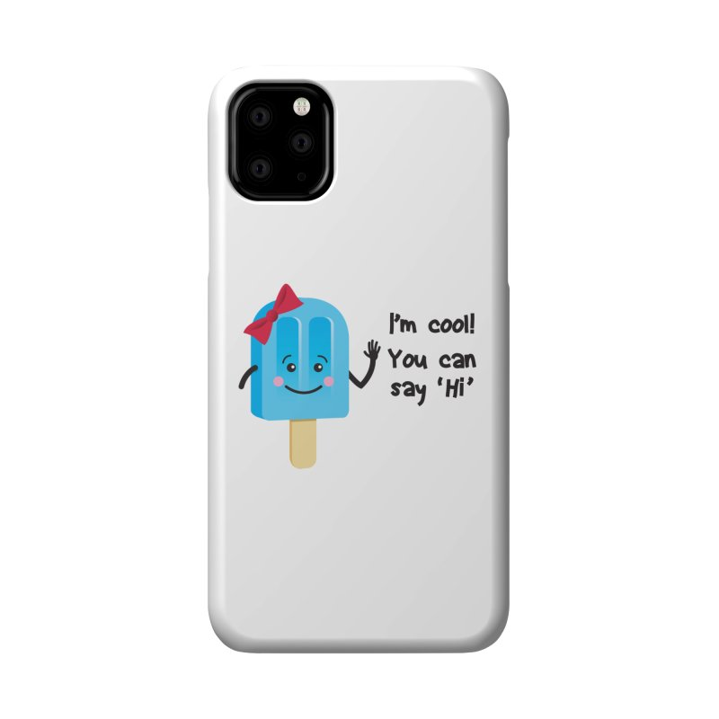 I'm Cool! Accessories Phone Case by bornjustright's Artist Shop