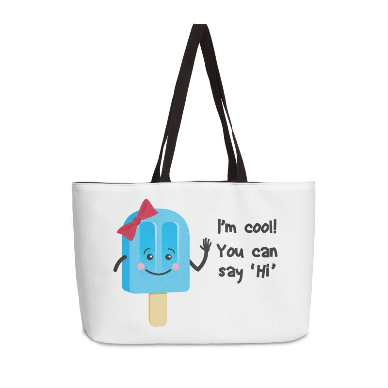 I'm Cool! Accessories Weekender Bag Bag by bornjustright's Artist Shop