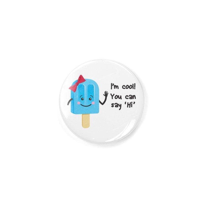 I'm Cool! Accessories Button by bornjustright's Artist Shop