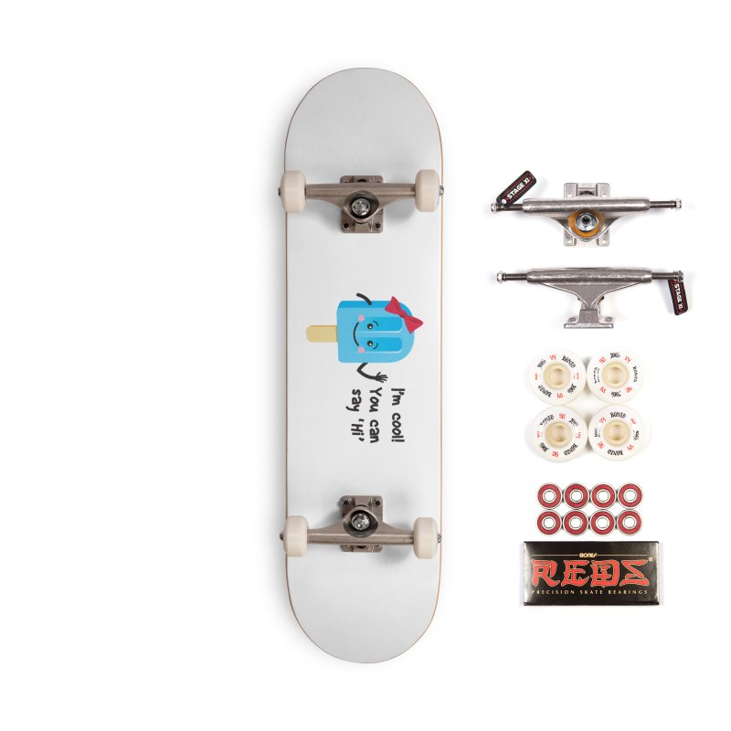 I'm Cool! Accessories Complete - Pro Skateboard by bornjustright's Artist Shop