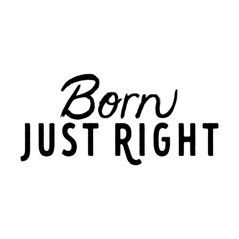 Born Just Right Kids Baby Zip-Up Hoody by bornjustright's Artist Shop