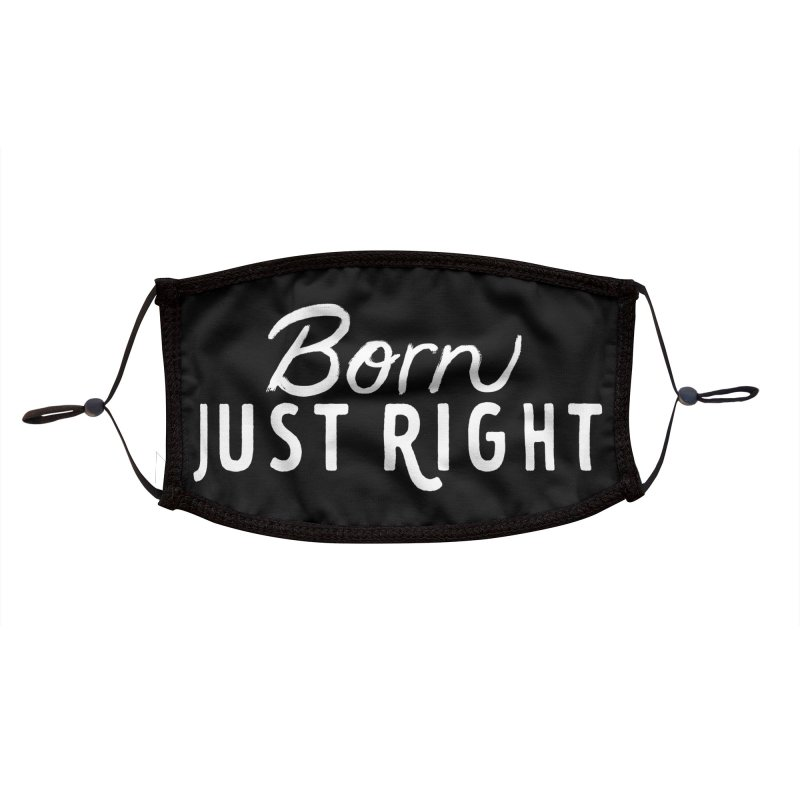 Born Just Right white lettering Accessories Face Mask by bornjustright's Artist Shop