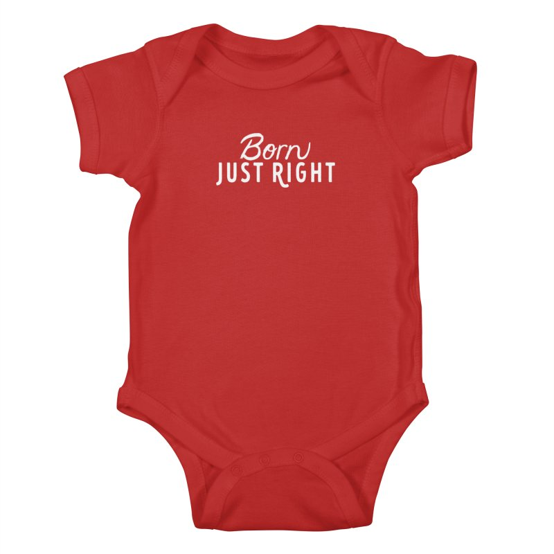Born Just Right white lettering Kids Baby Bodysuit by bornjustright's Artist Shop