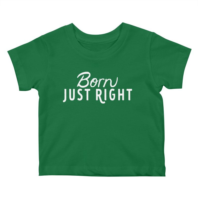 Born Just Right white lettering Kids Baby T-Shirt by bornjustright's Artist Shop