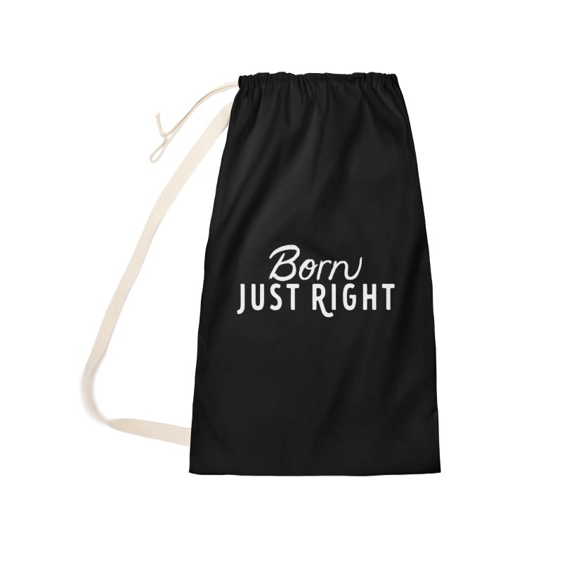 Born Just Right white lettering Accessories Laundry Bag Bag by bornjustright's Artist Shop
