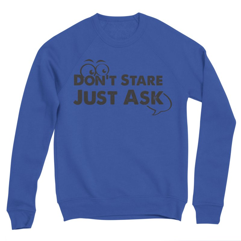 DON'T STARE Men's Sweatshirt by bornjustright's Artist Shop