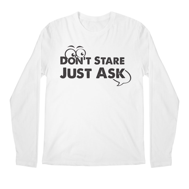 DON'T STARE Men's Regular Longsleeve T-Shirt by bornjustright's Artist Shop
