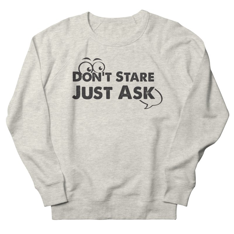 DON'T STARE Men's French Terry Sweatshirt by bornjustright's Artist Shop