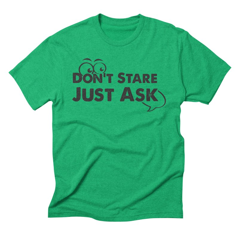 DON'T STARE Men's Triblend T-Shirt by bornjustright's Artist Shop