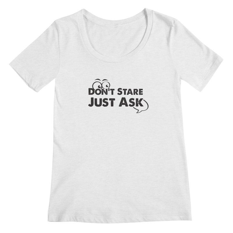 DON'T STARE Women's Regular Scoop Neck by bornjustright's Artist Shop