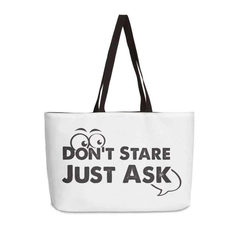 DON'T STARE Accessories Weekender Bag Bag by bornjustright's Artist Shop