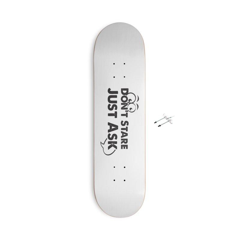 DON'T STARE Accessories Skateboard by bornjustright's Artist Shop