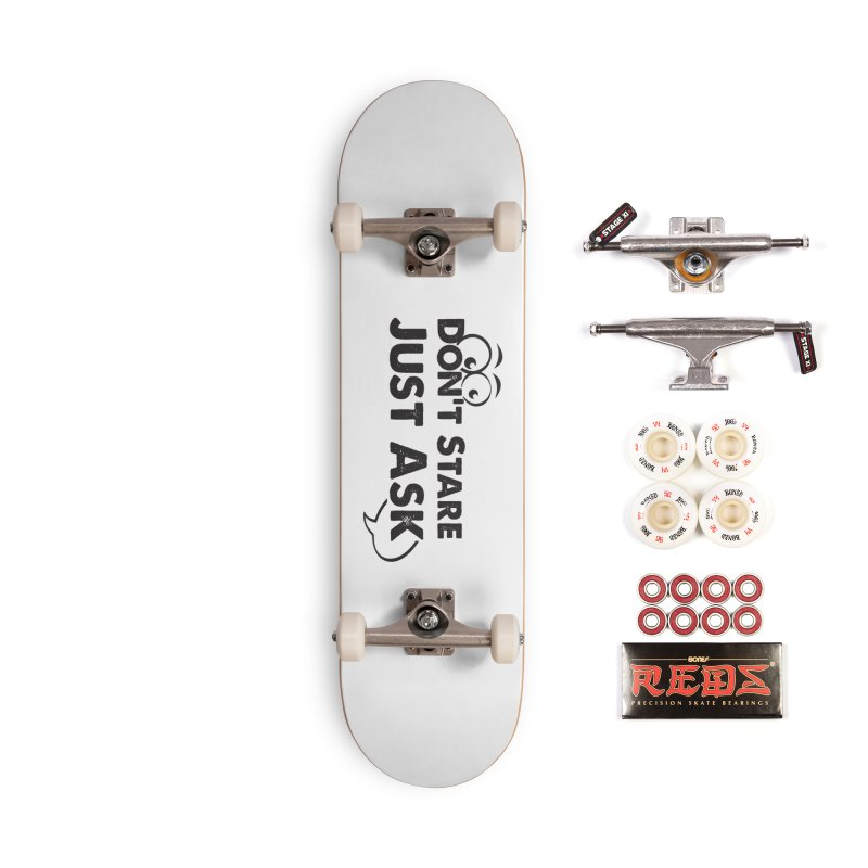 DON'T STARE Accessories Complete - Pro Skateboard by bornjustright's Artist Shop