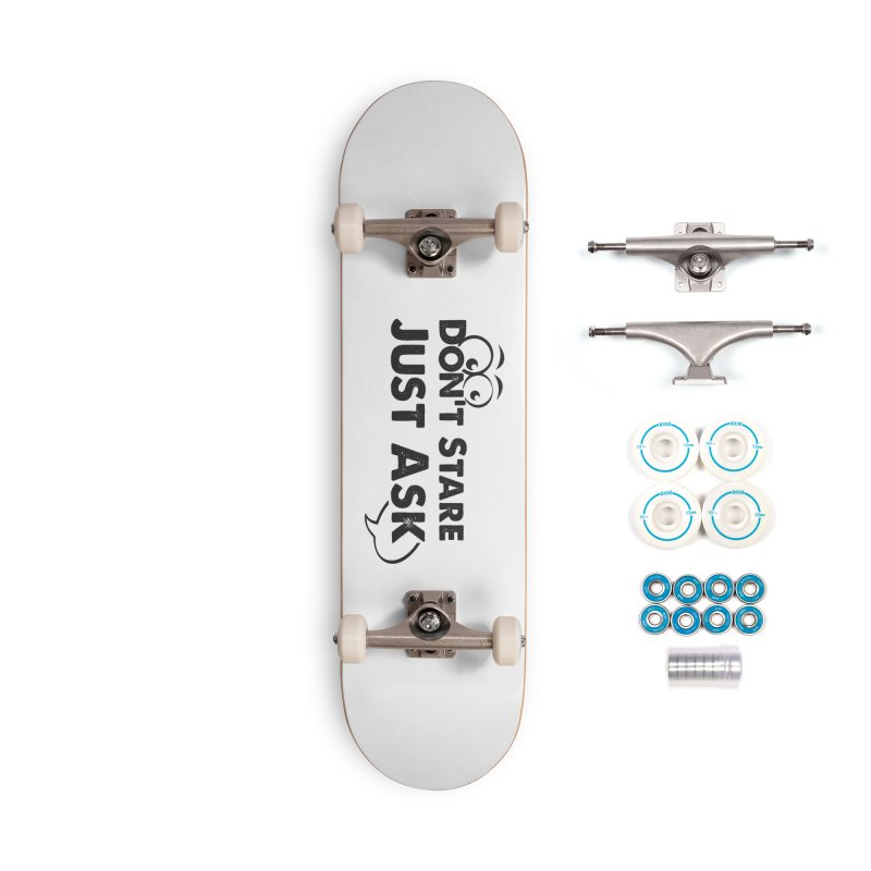 DON'T STARE Accessories Complete - Basic Skateboard by bornjustright's Artist Shop