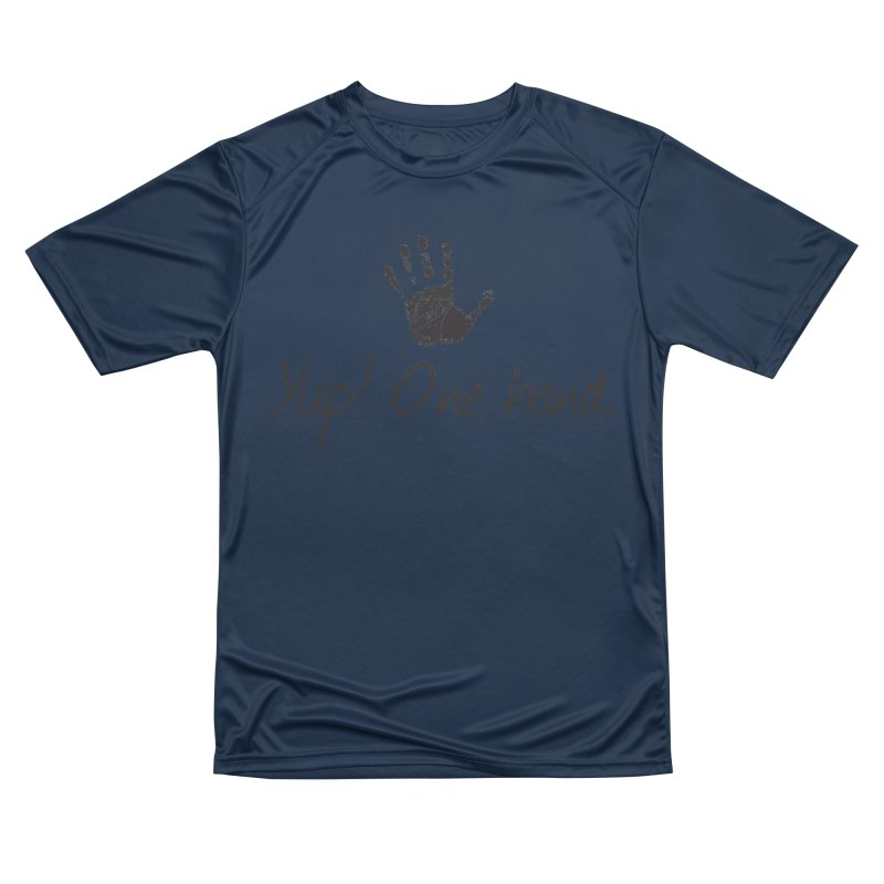 Yup! One Hand. Men's Performance T-Shirt by bornjustright's Artist Shop