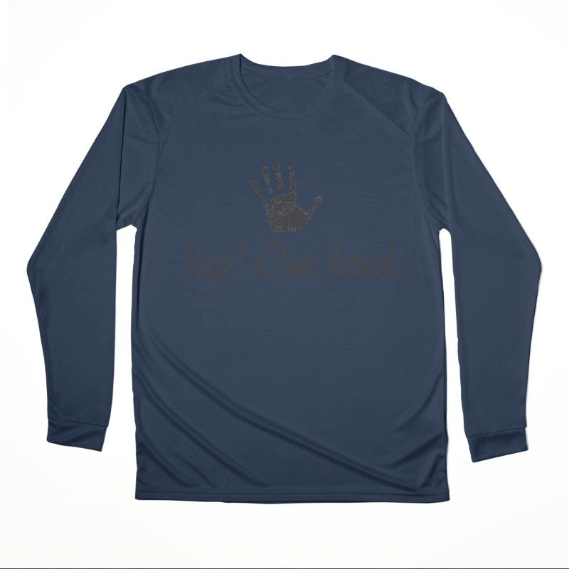 Yup! One Hand. Men's Performance Longsleeve T-Shirt by bornjustright's Artist Shop
