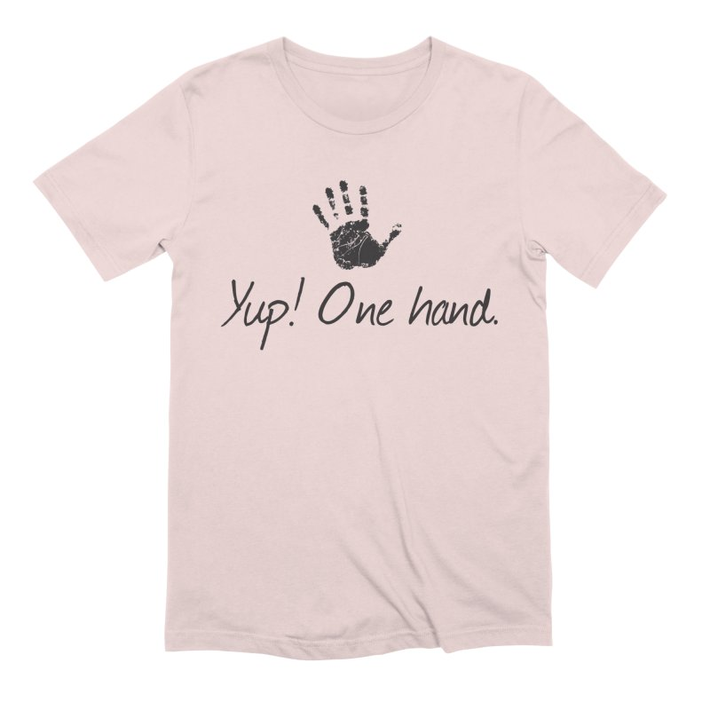 Yup! One Hand. Men's Extra Soft T-Shirt by bornjustright's Artist Shop