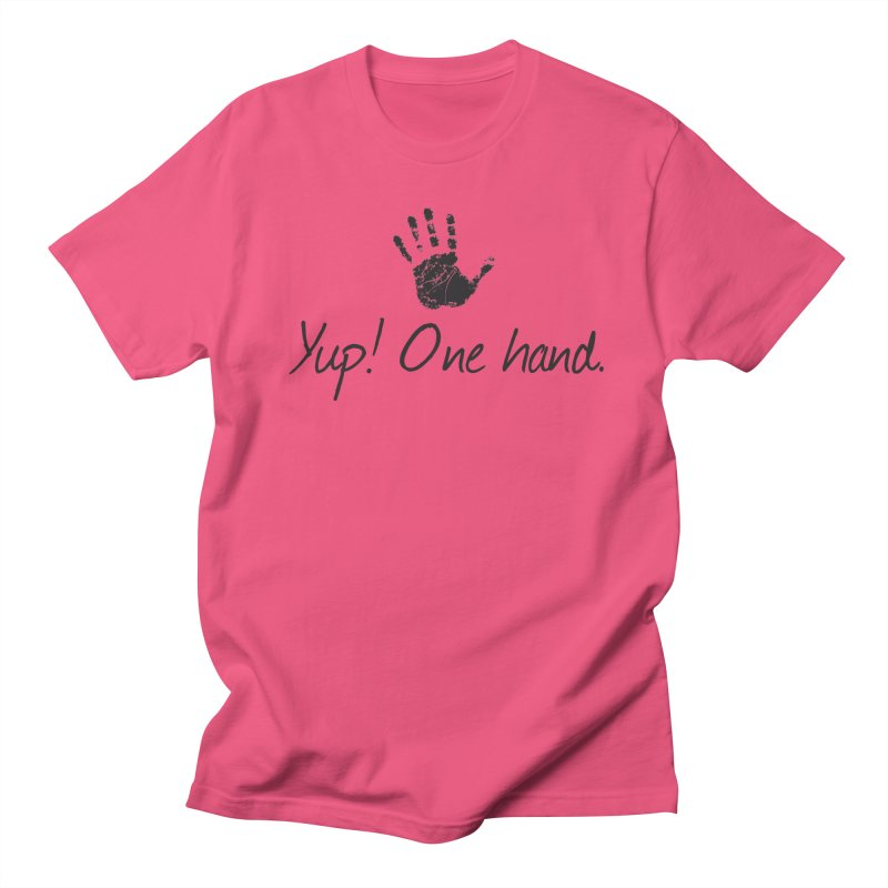 Yup! One Hand. Men's Regular T-Shirt by bornjustright's Artist Shop