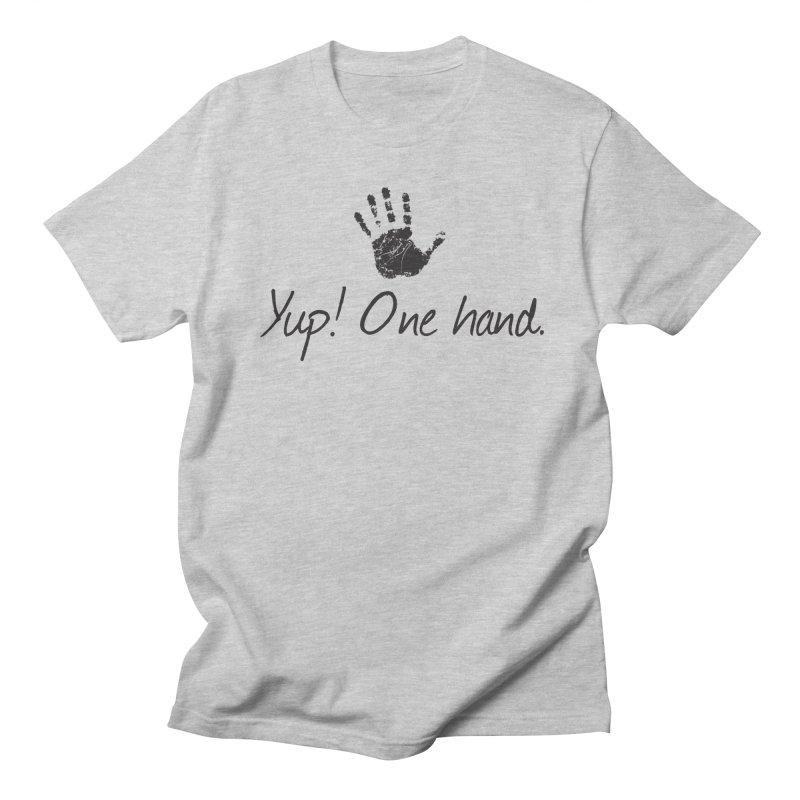 Yup! One Hand. Women's Regular Unisex T-Shirt by bornjustright's Artist Shop
