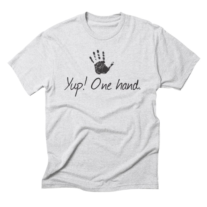 Yup! One Hand. Men's Triblend T-Shirt by bornjustright's Artist Shop