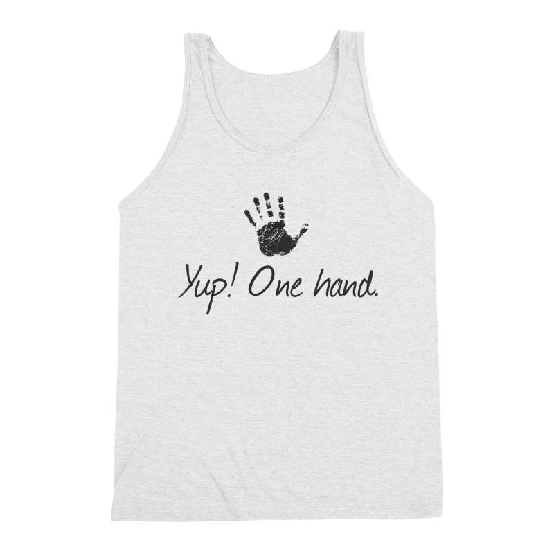 Yup! One Hand. Men's Triblend Tank by bornjustright's Artist Shop