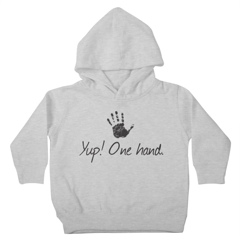 Yup! One Hand. Kids Toddler Pullover Hoody by bornjustright's Artist Shop