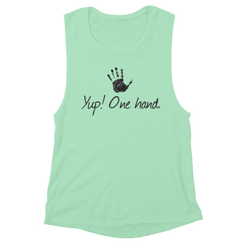 Yup! One Hand. Women's Muscle Tank by bornjustright's Artist Shop