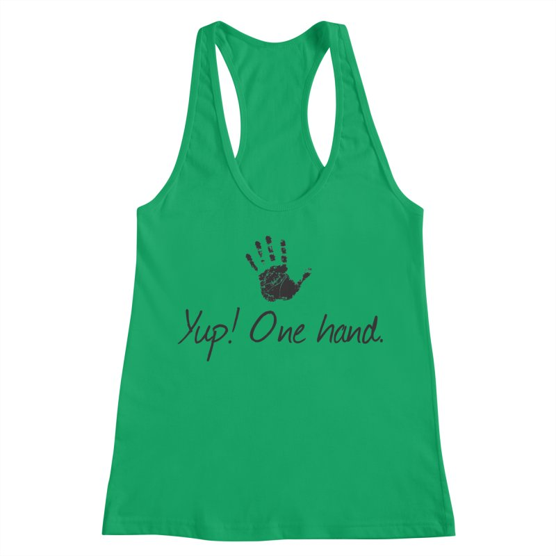 Yup! One Hand. Women's Racerback Tank by bornjustright's Artist Shop