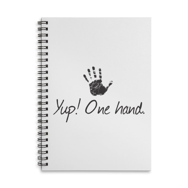 Yup! One Hand. Accessories Lined Spiral Notebook by bornjustright's Artist Shop